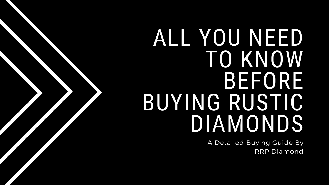 detailed guide on rustic diamonds