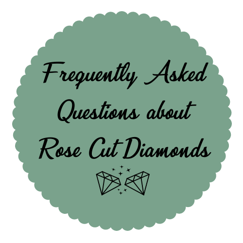 FAQ rose cut diamond